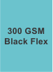 300 GSM Blackout Flex