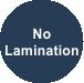 No Lamination
